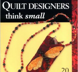 When Quilters Think Small