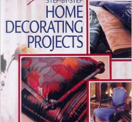 Step-by-Step Home Decorating Projects